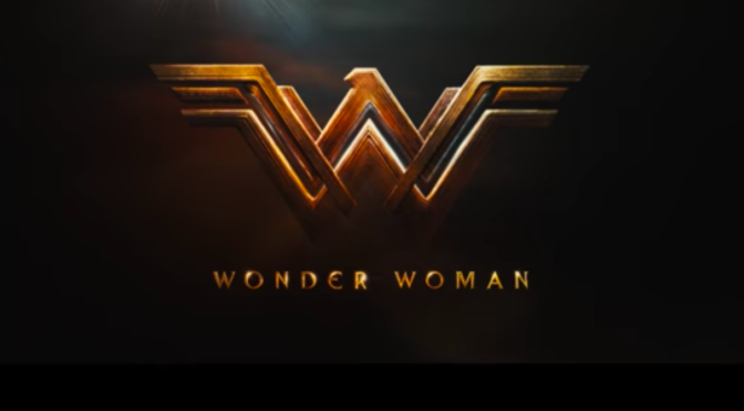 'WONDER WOMAN' TRAILER DEBUTS AT SDCC!