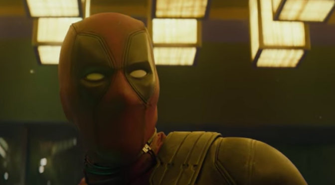 Ladies and Gentlemen, the Final 'DEADPOOL 2' Trailer!