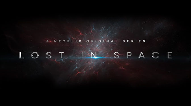First Trailer for Netflix's 'LOST IN SPACE'