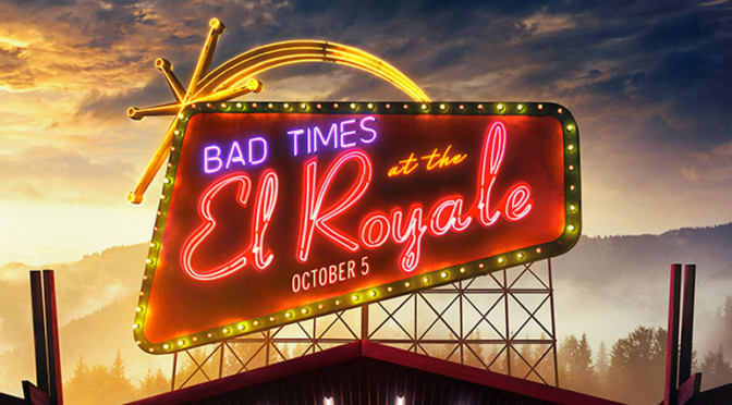 New Trailer for 'BAD TIMES AT THE EL ROYALE'!