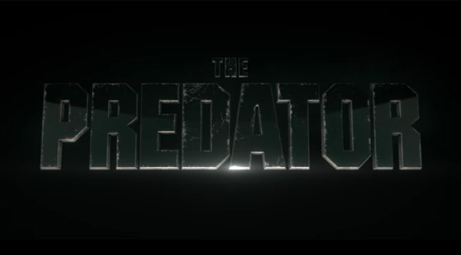 New Trailer for 'THE PREDATOR'